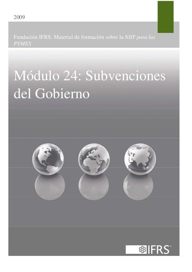 2009Fundación IFRS: Material de formación sobre la NIIF para lasPYMESMódulo 24: Subvencionesdel Gobierno