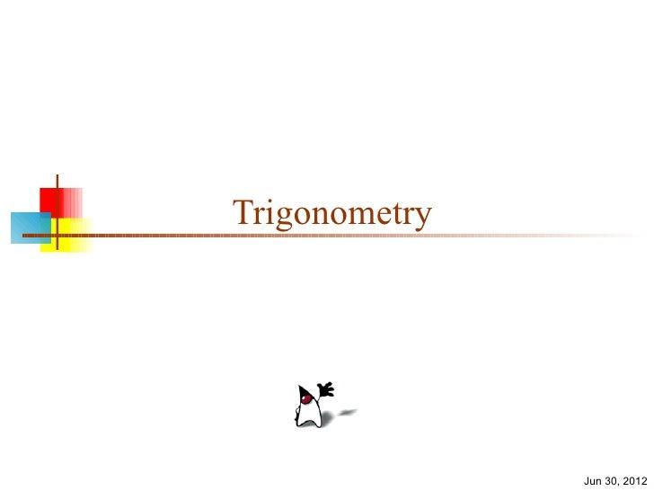 Trigonometry               Jun 30, 2012