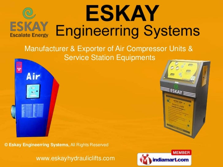 Manufacturer & Exporter of Air Compressor Units &                    Service Station Equipments© Eskay Engineerring System...