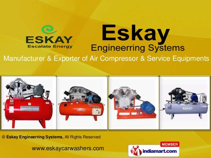 Manufacturer & Exporter of Air Compressor & Service Equipments© Eskay Engineerring Systems, All Rights Reserved           ...