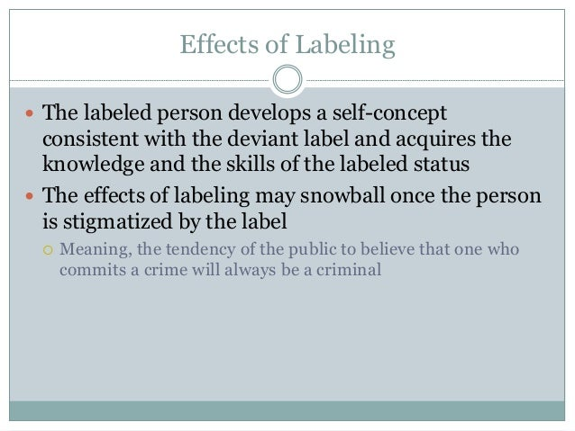 labeling theory Propositions endemic to labeling theory, and variables particularly relevant to these propositions, are combined into a guiding paradigm components of this labeling paradigm are then tested in an experimentally controlled police diversion project in which juvenile offenders of mid-range seriousness are randomly assigned to release.