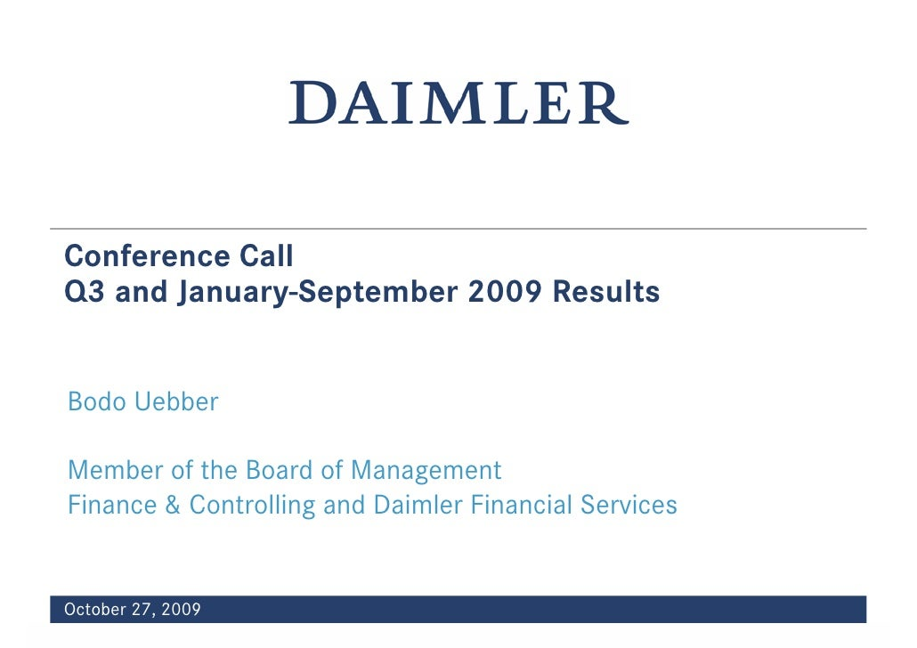 Conference Call Q3 and January-September 2009 Results   Bodo Uebber  Member of the Board of Management Finance & Controlli...