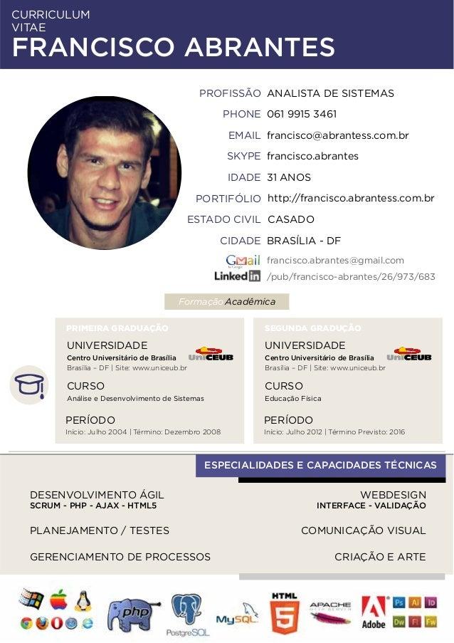 CURRICULUM FRANCISCO ABRANTES PHONE 061 9915 3461 SKYPE francisco.abrantes EMAIL francisco@abrantess.com.br francisco.abra...