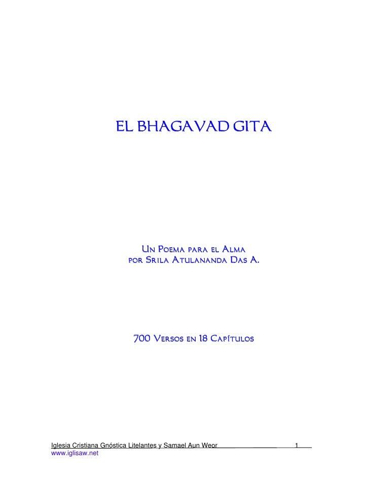 EL BHAGAVAD GITA                            Un Poema para el Alma                         por Srila Atulananda Das A.     ...