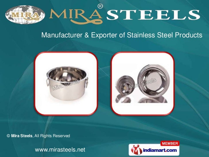 Manufacturer & Exporter of Stainless Steel Products© Mira Steels, All Rights Reserved               www.mirasteels.net
