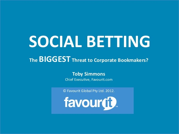 SOCIAL BETTING                                                             The    BIGGEST Threat to Corporat...