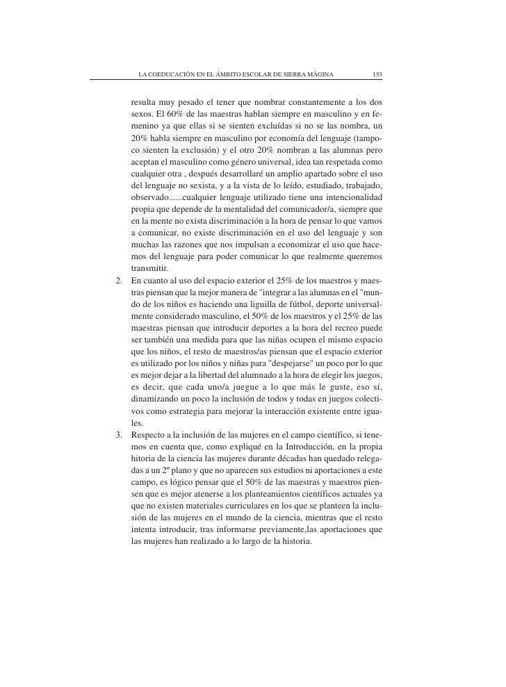 LA COEDUCACIÓN EN EL ÁMBITO ESCOLAR DE SIERRA MÁGINA               153       resulta muy pesado el tener que nombrar const...