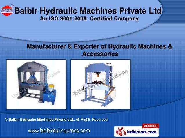Balbir Hydraulic Machines Private Ltd            Manufacturer & Exporter of Hydraulic Machines &                          ...