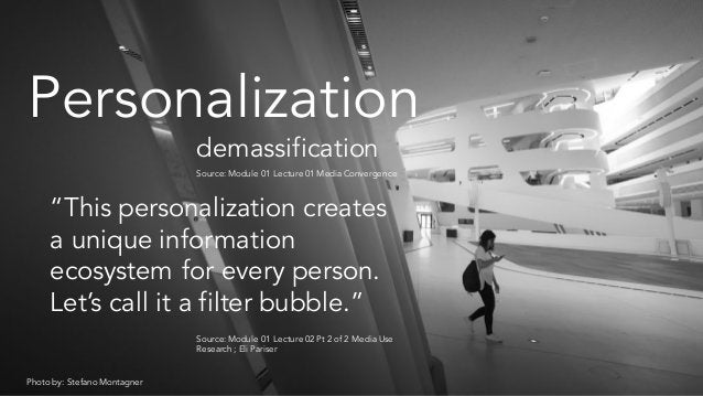 """Photo by: Stefano Montagner Personalization demassification Source:Module 01 Lecture 01 Media Convergence """"This personaliz..."""