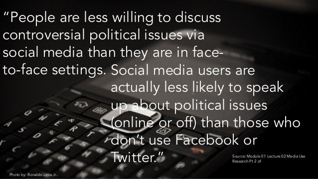 """Photo by: Ronaldo Lima Jr. """"People are less willing to discuss controversial political issues via social media than they a..."""
