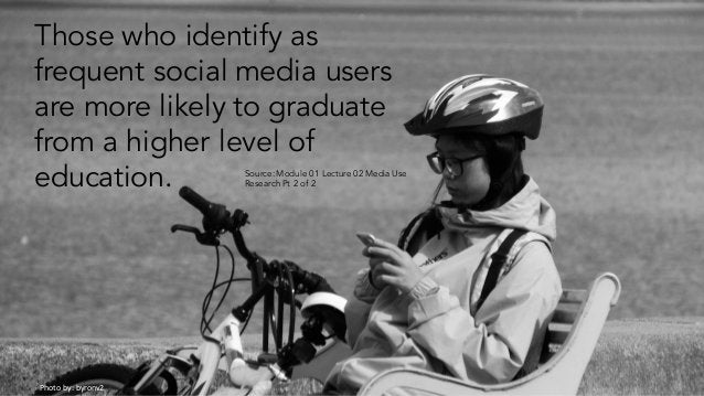 Photoby:byronv2 Those who identify as frequent social media users are more likely to graduate from a higher level of edu...