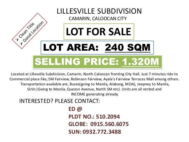 LILLESVILLE SUBDIVISION CAMARIN, CALOOCAN CITY LOT FOR SALE LOT AREA: 240 SQM SELLING PRICE: 1.320M ED @ PLDT NO.: 510.209...