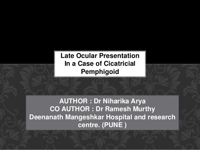 Author Ina Case >> Late Ocular Presentation In A Case Of Cicatricial Pemphigoid