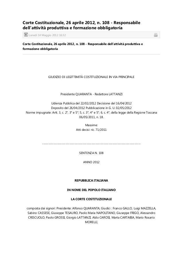Corte Costituzionale, 26 aprile 2012, n. 108 - Responsabile dell'attività produttiva e formazione obbligatoria Corte Costi...