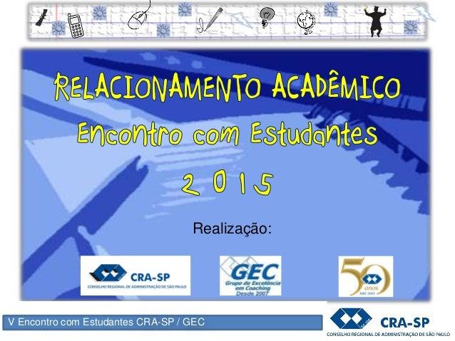 V Encontro com Estudantes CRA-SP / GEC Realização: