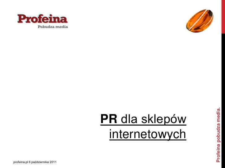 Profeina pobudza media.                                  PR dla sklepów                                   internetowychpro...