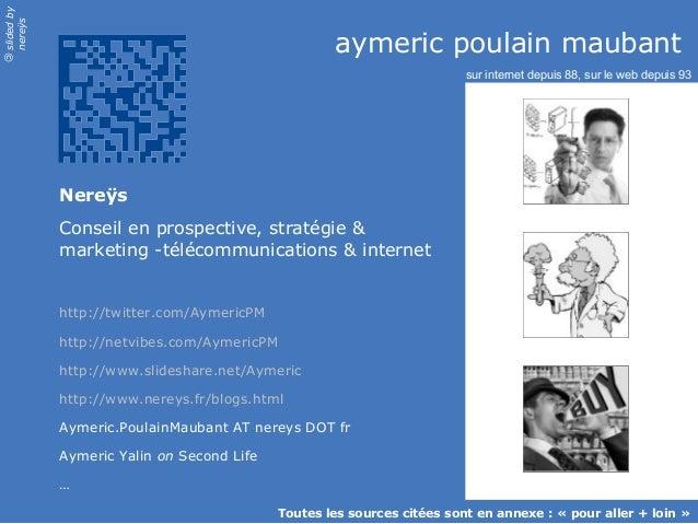 slidedby nereÿs © aymeric poulain maubant Nereÿs Conseil en prospective, stratégie & marketing -télécommunications & inter...