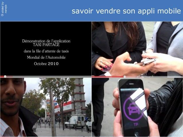 slidedby nereÿs © savoir vendre son appli mobile