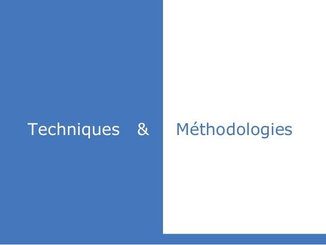 slidedby nereÿs © Techniques & Méthodologies