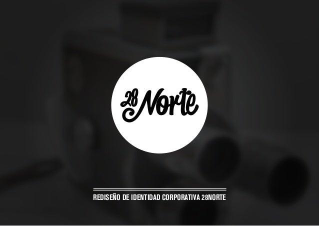 REDISEÑO DE IDENTIDAD CORPORATIVA 28NORTE