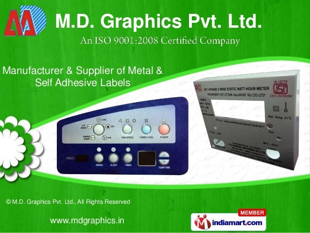 M.D. Graphics Pvt. Ltd. Manufacturer & Supplier of Metal & Self Adhesive Labels  © M.D. Graphics Pvt. Ltd., All Rights Res...