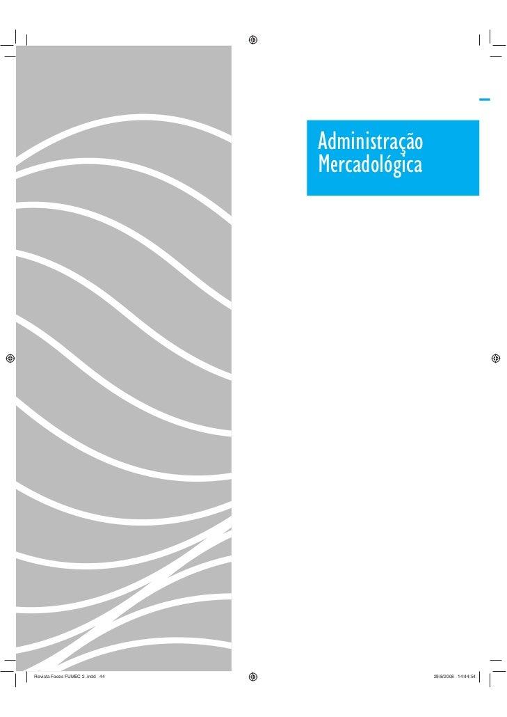 Administração                                 MercadológicaRevista Faces FUMEC 2 .indd 44                   29/8/2008 14:4...