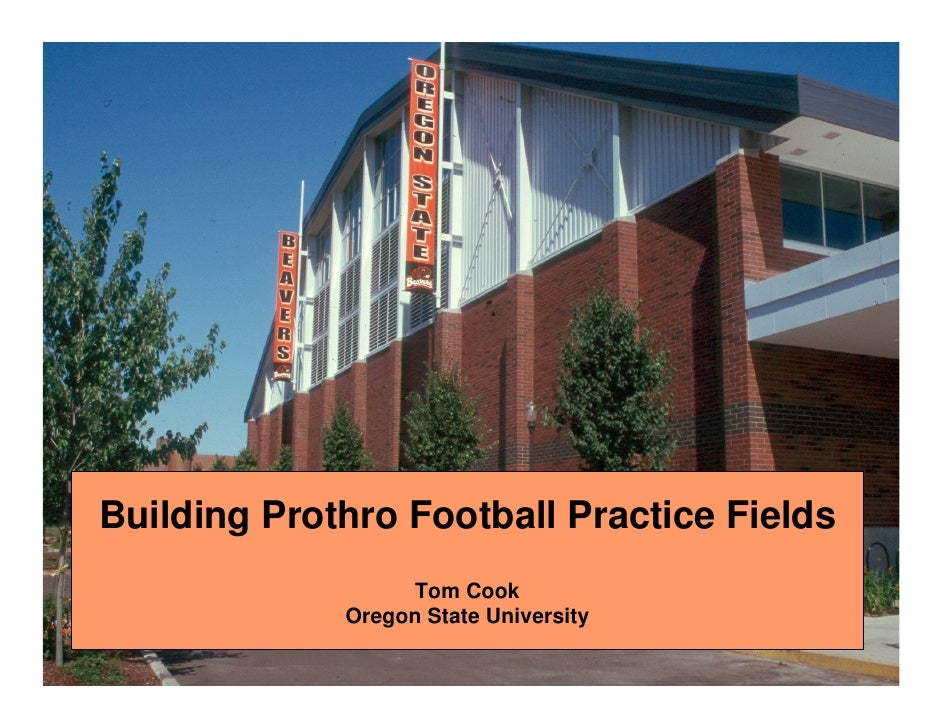 Building Prothro Football Practice Fields                   Tom Cook              Oregon State University