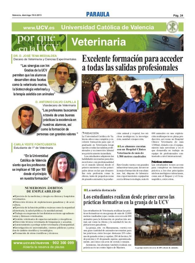 PARAULA Pág. 24Valencia, domingo 19-V-2013www.ucv.es Universidad Católica de ValenciaLos estudiantes realizan desde primer...