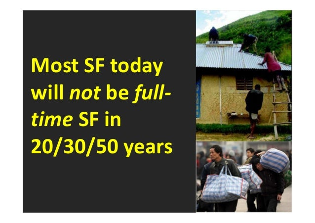 Most SF today  will not be full-time  SF in  20/30/50 years