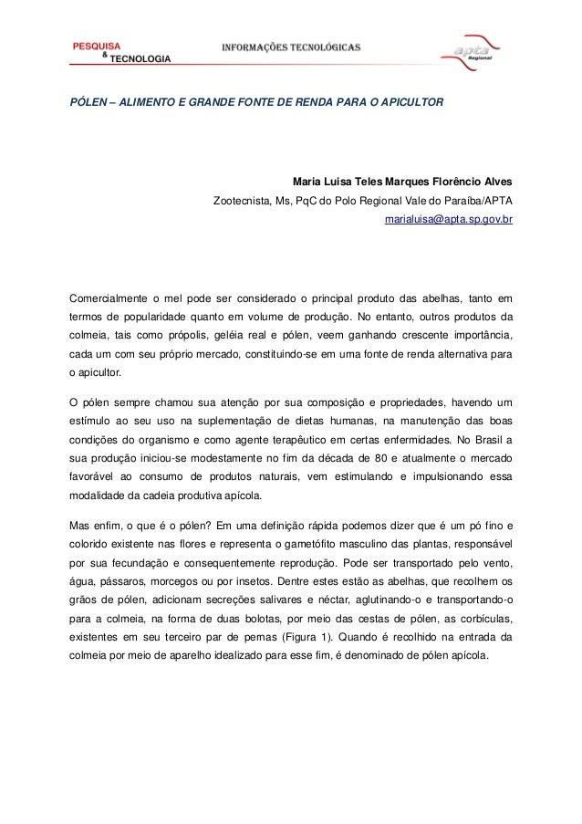 PÓLEN – ALIMENTO E GRANDE FONTE DE RENDA PARA O APICULTOR Maria Luisa Teles Marques Florêncio Alves Zootecnista, Ms, PqC d...