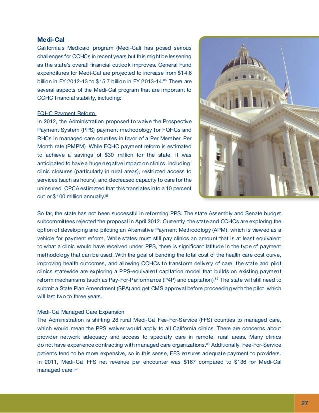 27 Medi-Cal California's Medicaid program (Medi-Cal) has posed serious challenges for CCHCs in recent years but this might...