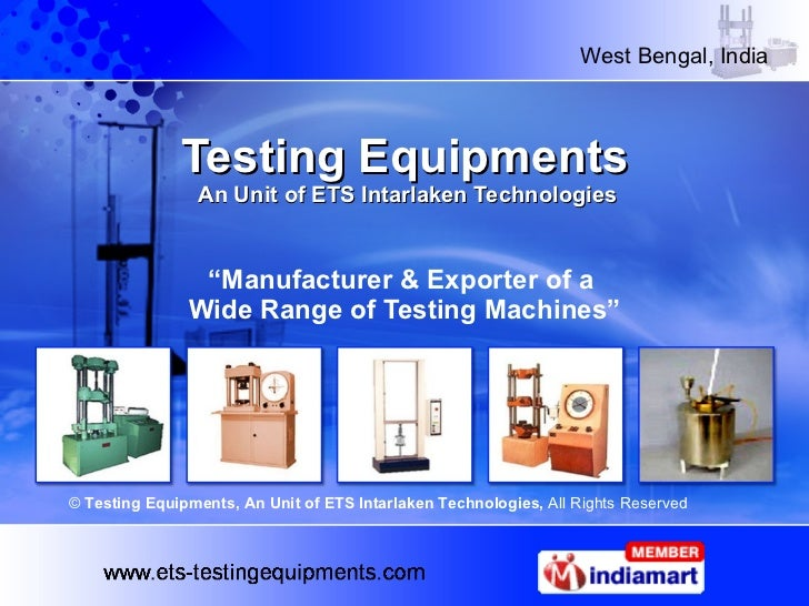 "Testing Equipments   An Unit of ETS Intarlaken Technologies "" Manufacturer & Exporter of a  Wide Range of Testing Machines..."
