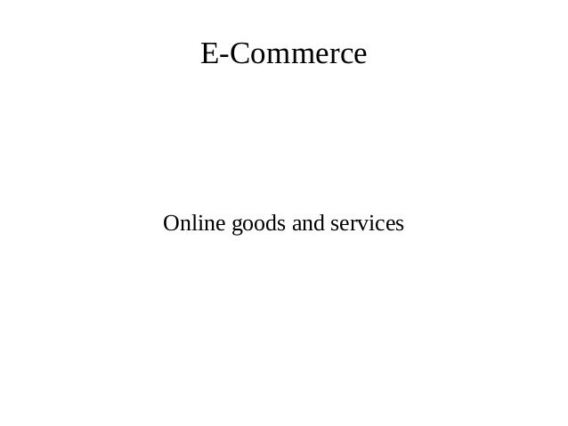 E-Commerce Online goods and services