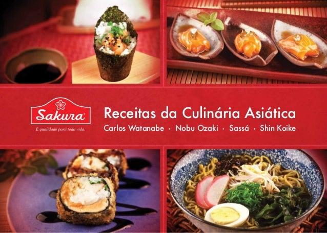 Receitas da Culinária Asiática Carlos Watanabe ● Nobu Ozaki ● Sassá ● Shin Koike