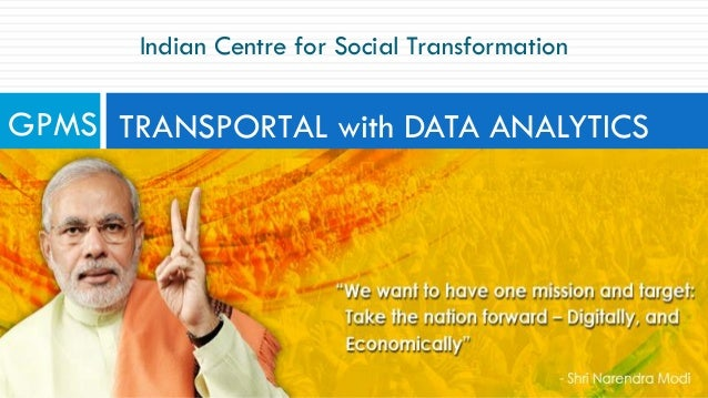 Indian Centre for Social Transformation TRANSPORTAL with DATA ANALYTICSGPMS