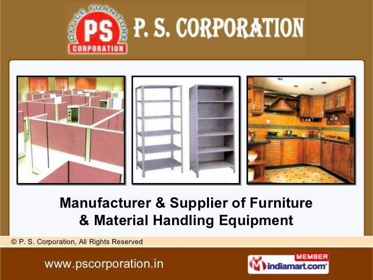 Manufacturer & Supplier of Furniture & Material Handling Equipment