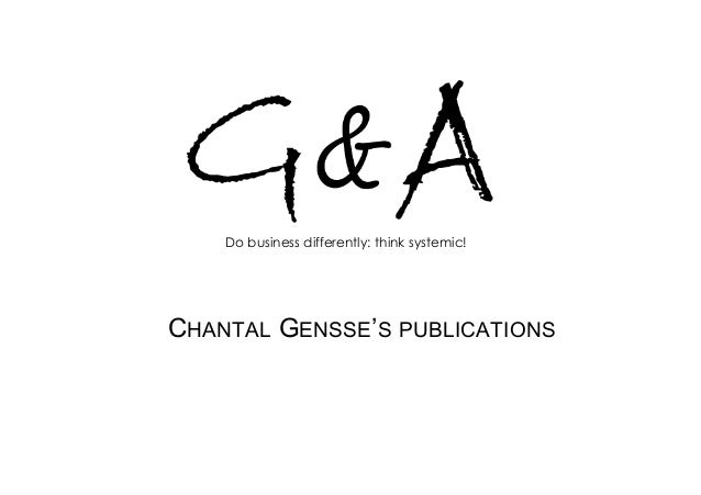 Expert 5AThink Systemic ! R Do business differently: think systemic! CHANTAL GENSSE'S PUBLICATIONS