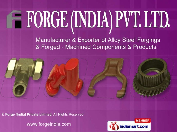 Manufacturer & Exporter of Alloy Steel Forgings & Forged - Machined Components & Products<br />
