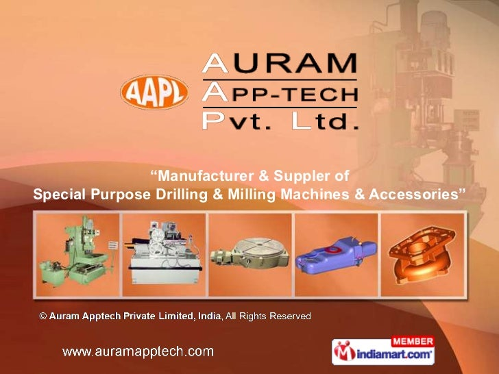 """""""Manufacturer & Suppler ofSpecial Purpose Drilling & Milling Machines & Accessories"""""""