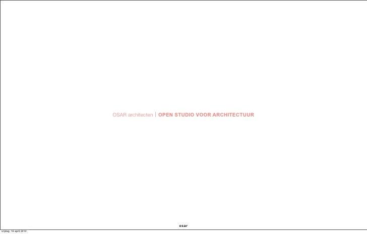 OSAR architecten OPEN STUDIO VOOR ARCHITECTUUR                                                   osar vrijdag, 16 april 20...