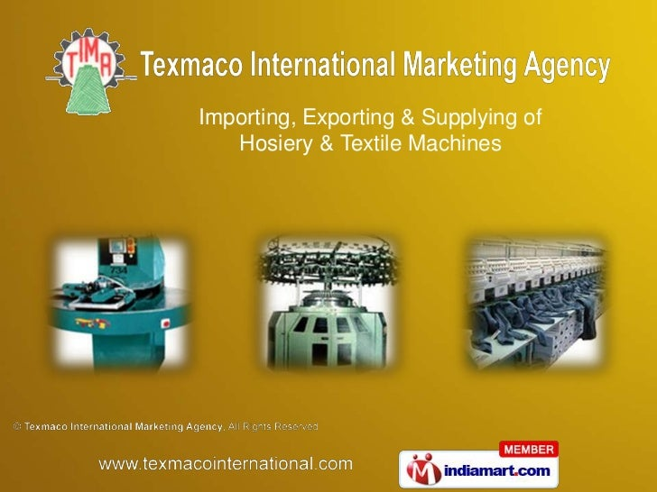 Importing, Exporting & Supplying of   Hosiery & Textile Machines