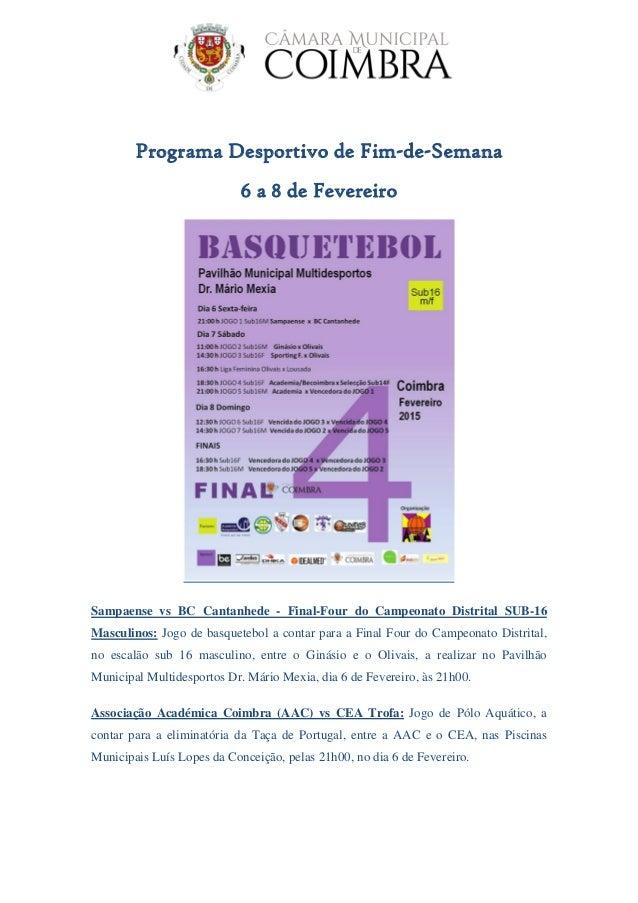 Programa Desportivo de Fim-de-Semana 6 a 8 de Fevereiro Sampaense vs BC Cantanhede - Final-Four do Campeonato Distrital SU...