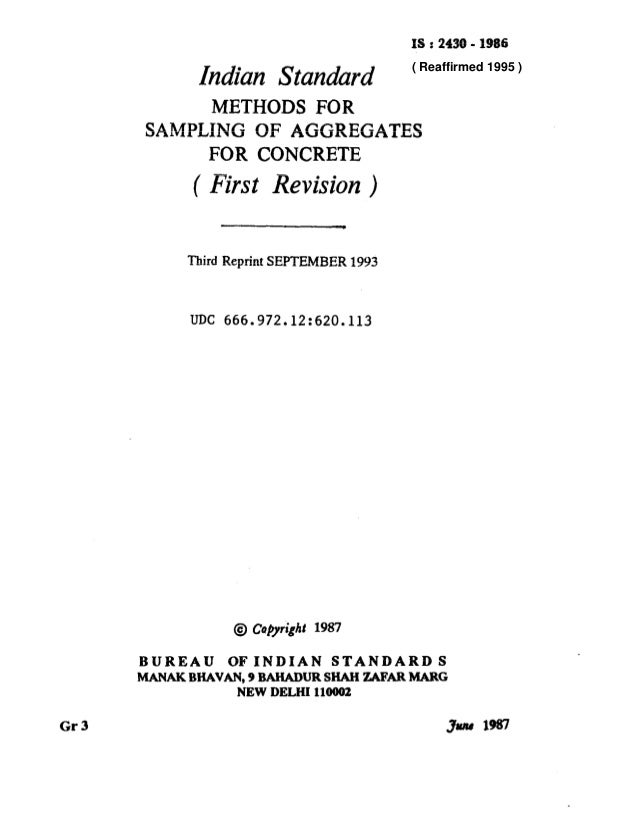 yr --____--_~_ IS : 2430-1986 Indian Standard METHODS FOR SAMPLING OF AGGREGATES FOR CONCRETE ( First Revision Third Repri...