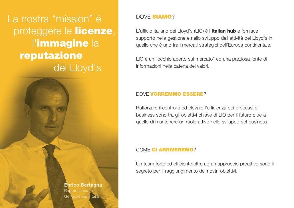 """La nostra """"mission"""" è               DOVE SIAMO?   proteggere le licenze,             L'ufficio italiano dei Lloyd's (LIO) ..."""