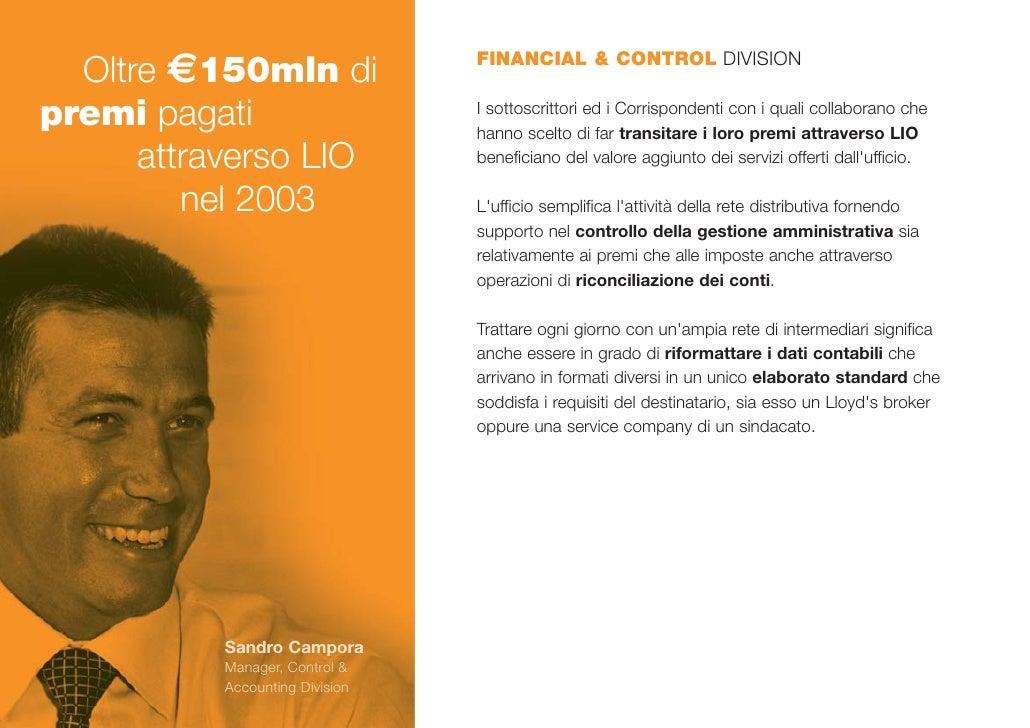 Oltre €150mln di              FINANCIAL & CONTROL DIVISION   premi pagati                    I sottoscrittori ed i Corrisp...