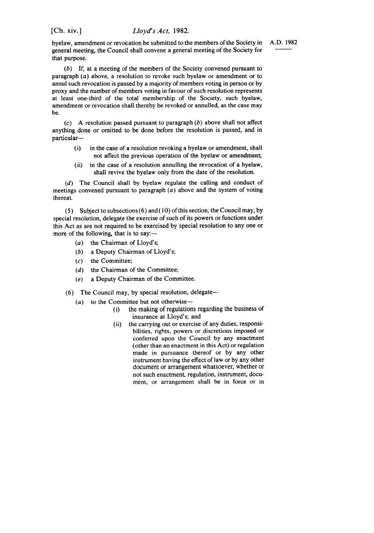 [Ch. xiv.]                     Lloyd's Act, 1982. byelaw, amendment or revocation be submitted to the members of the Socie...