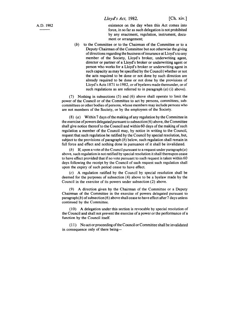 Lloyd's Act, 1982.                          [Ch. xiv.] A.D. 1982                                  existence on the day whe...