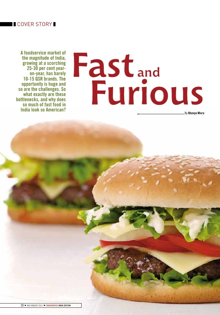 COVER STORY                                                      Fast  A foodservice market of   the magnitude of India,  ...