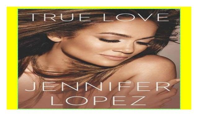 True Love Jennifer Lopez Book Pdf