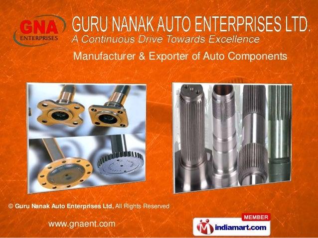 Manufacturer & Exporter of Auto Components© Guru Nanak Auto Enterprises Ltd, All Rights Reserved             www.gnaent.com